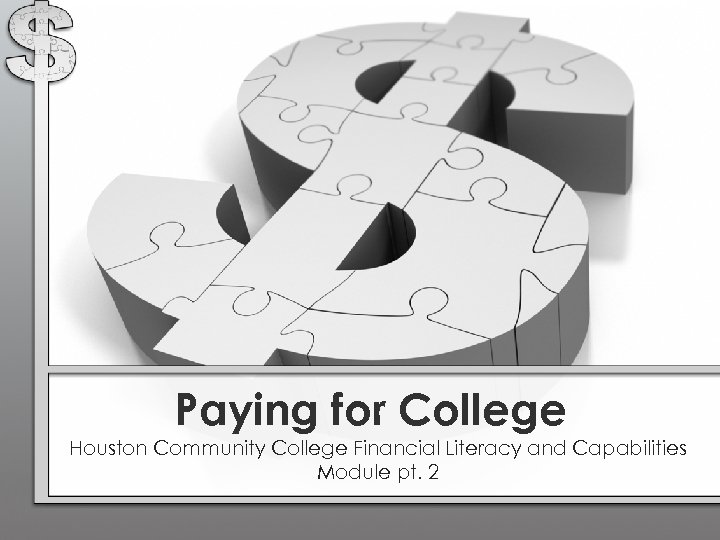 Paying for College Houston Community College Financial Literacy and Capabilities Module pt. 2