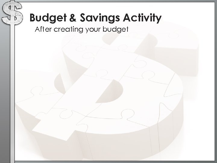 Budget & Savings Activity After creating your budget