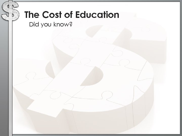 The Cost of Education Did you know?