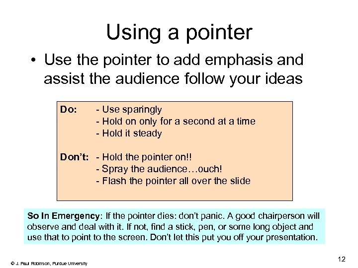 Using a pointer • Use the pointer to add emphasis and assist the audience