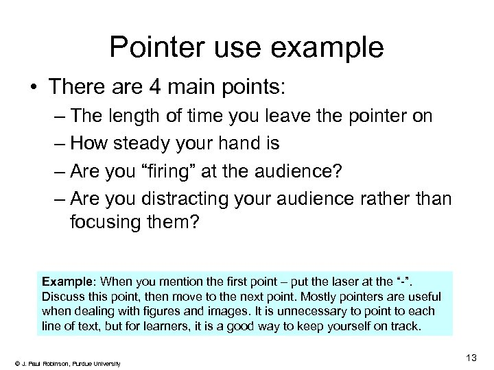 Pointer use example • There are 4 main points: – The length of time