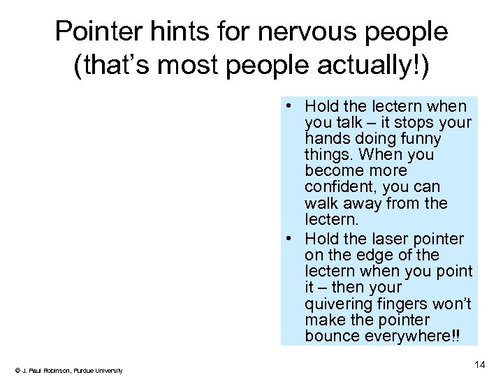 Pointer hints for nervous people (that's most people actually!) • Hold the lectern when