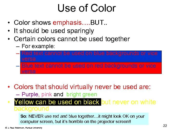 Use of Color • Color shows emphasis…. BUT. . • It should be used