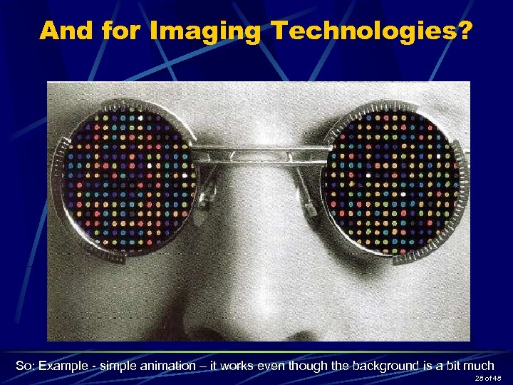 "And for Imaging Technologies? • DNA arrays • ""Quantitative"" fluorescence assays • High Throughput"
