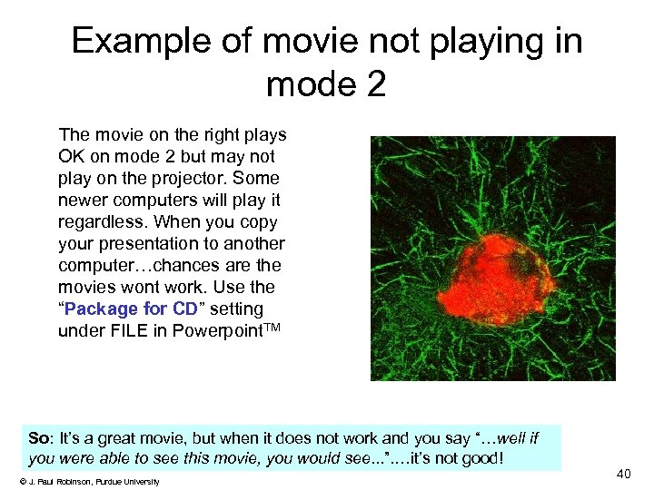 Example of movie not playing in mode 2 The movie on the right plays