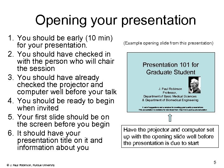 Opening your presentation 1. You should be early (10 min) for your presentation. 2.