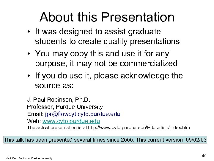 About this Presentation • It was designed to assist graduate students to create quality