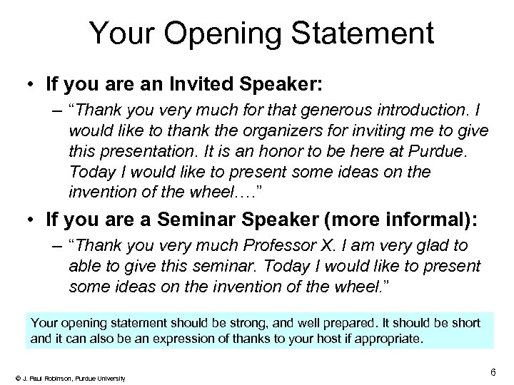 """Your Opening Statement • If you are an Invited Speaker: – """"Thank you very"""