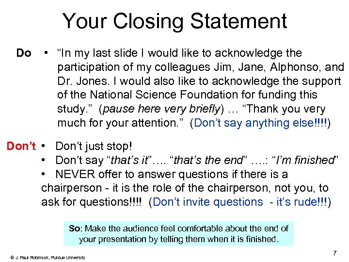 """Your Closing Statement Do • """"In my last slide I would like to acknowledge"""