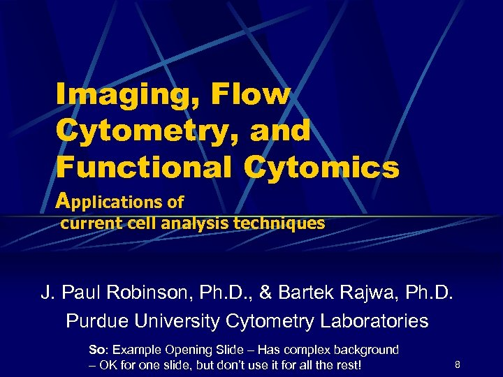 Imaging, Flow Cytometry, and Functional Cytomics Applications of current cell analysis techniques J. Paul