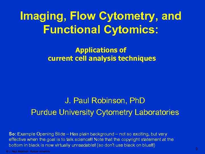 Imaging, Flow Cytometry, and Functional Cytomics: Applications of current cell analysis techniques J. Paul