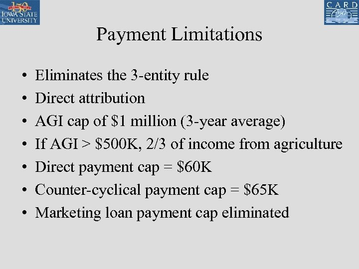 Payment Limitations • • Eliminates the 3 -entity rule Direct attribution AGI cap of