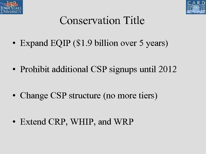 Conservation Title • Expand EQIP ($1. 9 billion over 5 years) • Prohibit additional