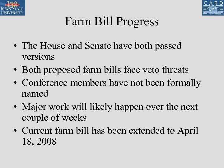 Farm Bill Progress • The House and Senate have both passed versions • Both