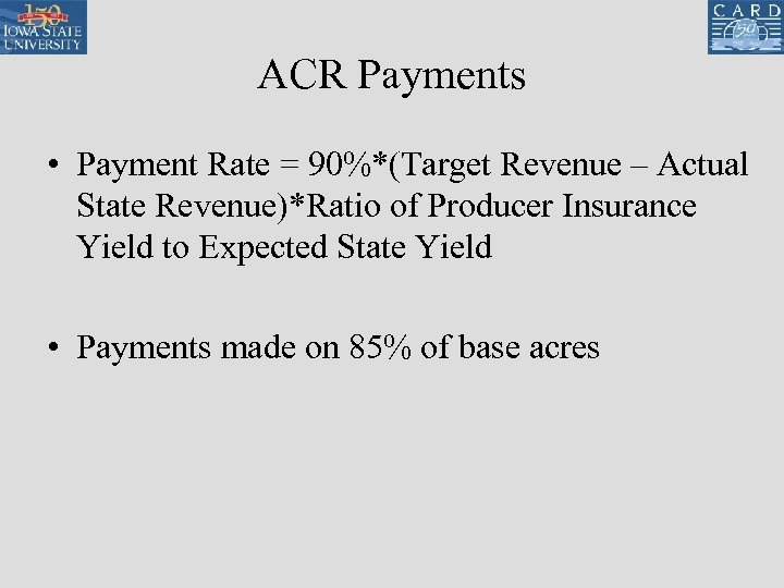 ACR Payments • Payment Rate = 90%*(Target Revenue – Actual State Revenue)*Ratio of Producer