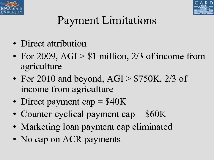 Payment Limitations • Direct attribution • For 2009, AGI > $1 million, 2/3 of