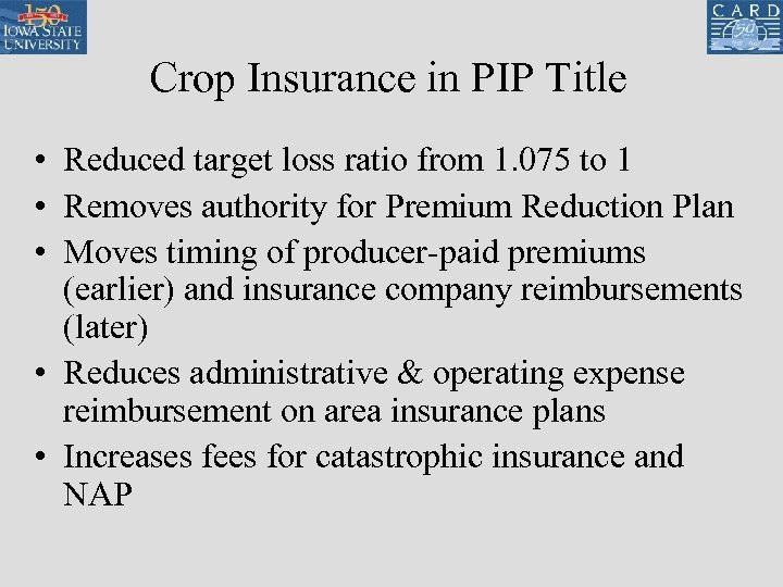 Crop Insurance in PIP Title • Reduced target loss ratio from 1. 075 to