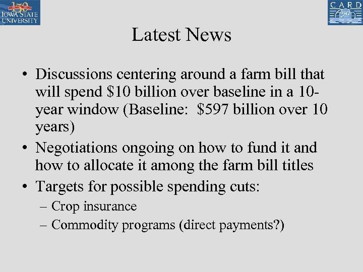 Latest News • Discussions centering around a farm bill that will spend $10 billion
