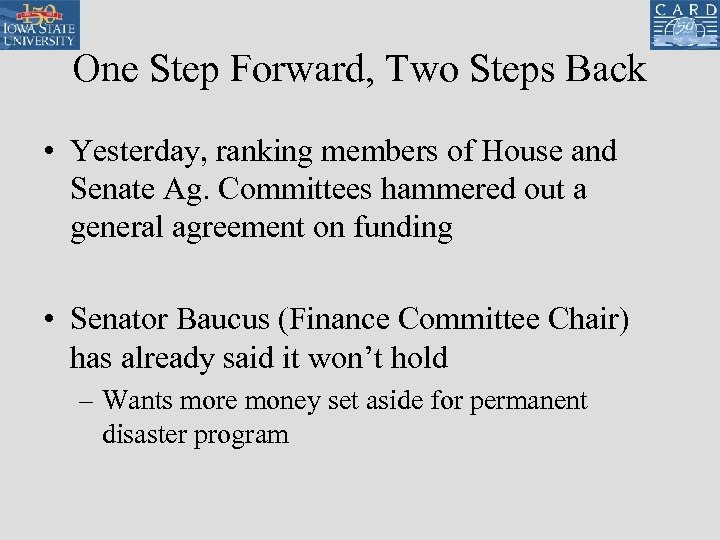One Step Forward, Two Steps Back • Yesterday, ranking members of House and Senate