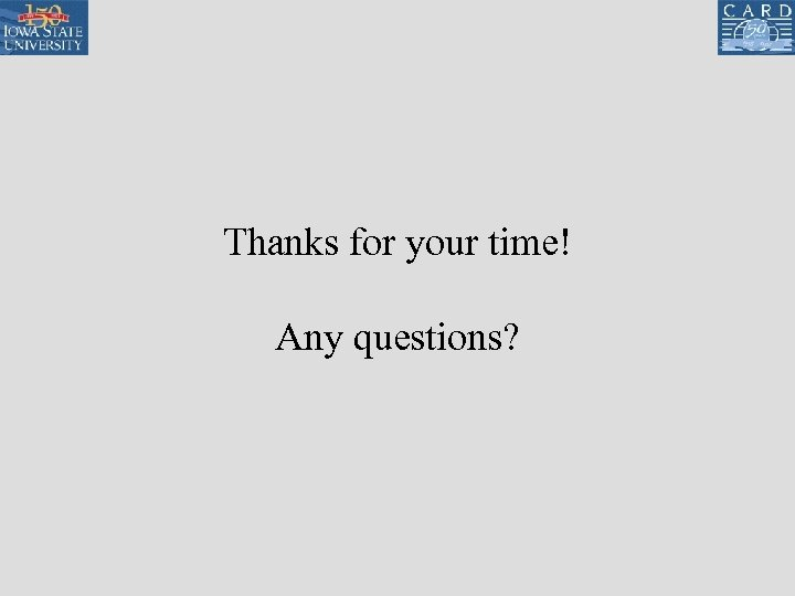 Thanks for your time! Any questions?