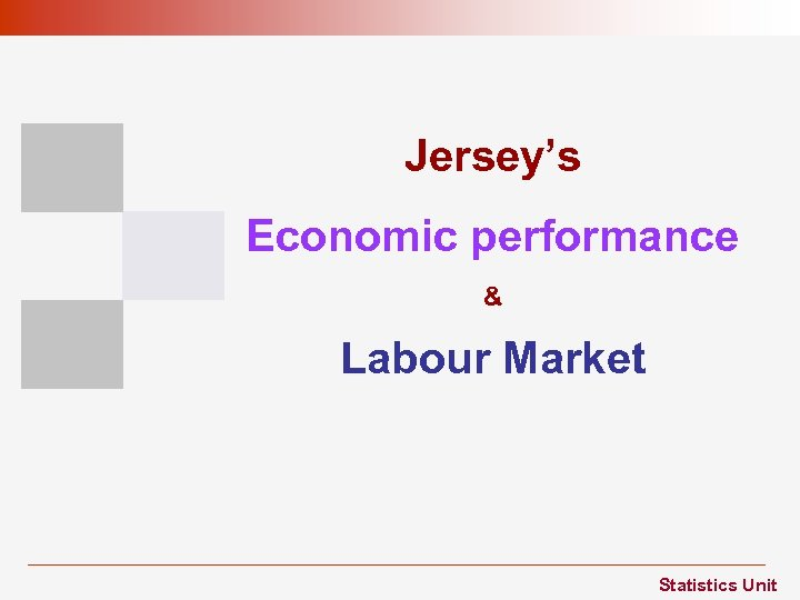 Jersey's Economic performance & Labour Market Statistics Unit
