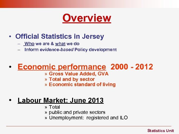 Overview • Official Statistics in Jersey – Who we are & what we do
