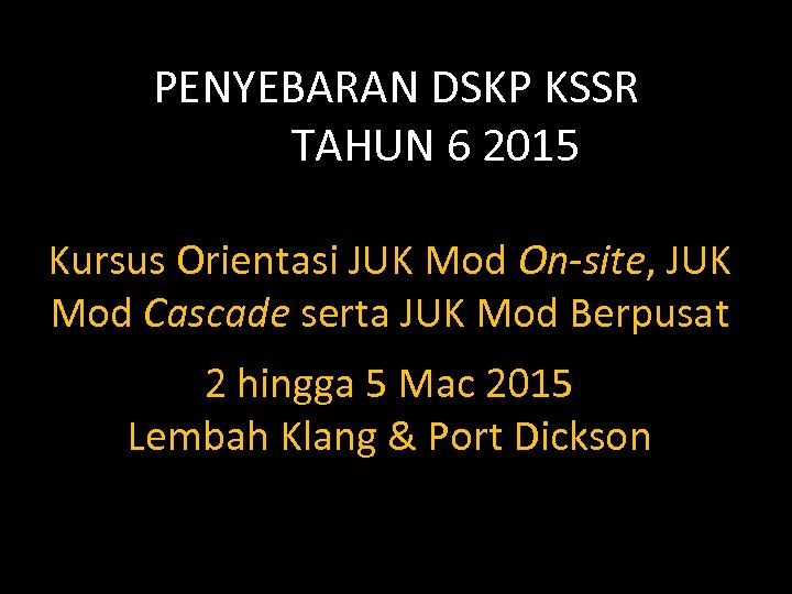PENYEBARAN DSKP KSSR TAHUN 6 2015 Kursus Orientasi JUK Mod On-site, JUK Mod Cascade