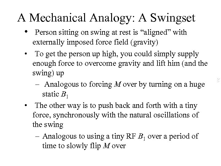 """A Mechanical Analogy: A Swingset • Person sitting on swing at rest is """"aligned"""""""