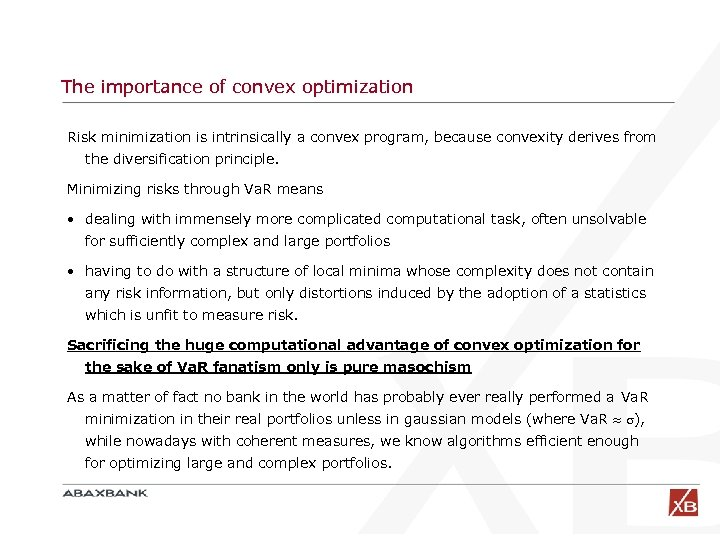 The importance of convex optimization Risk minimization is intrinsically a convex program, because convexity