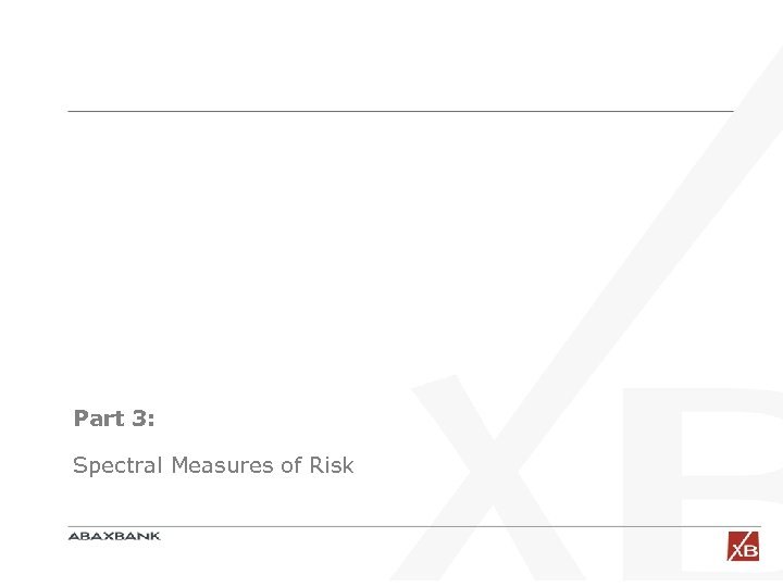 Part 3: Spectral Measures of Risk