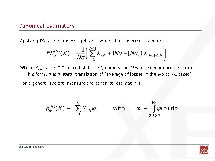 Canonical estimators Applying ES to the empirical pdf one obtains the canonical estimator Where