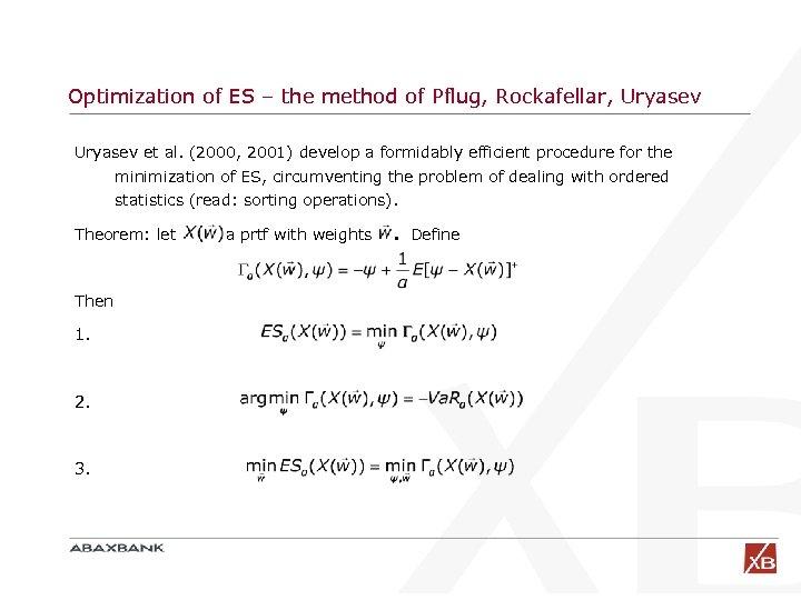 Optimization of ES – the method of Pflug, Rockafellar, Uryasev et al. (2000, 2001)