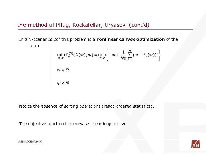 the method of Pflug, Rockafellar, Uryasev (cont'd) In a N-scenarios pdf this problem is