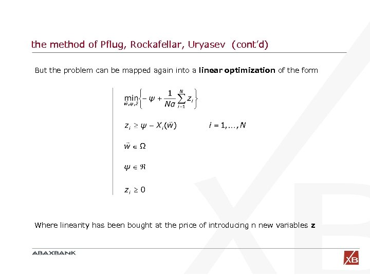 the method of Pflug, Rockafellar, Uryasev (cont'd) But the problem can be mapped again