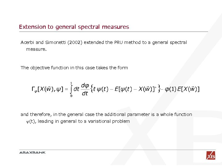 Extension to general spectral measures Acerbi and Simonetti (2002) extended the PRU method to