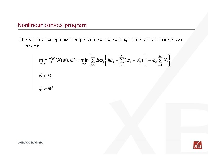 Nonlinear convex program The N-scenarios optimization problem can be cast again into a nonlinear