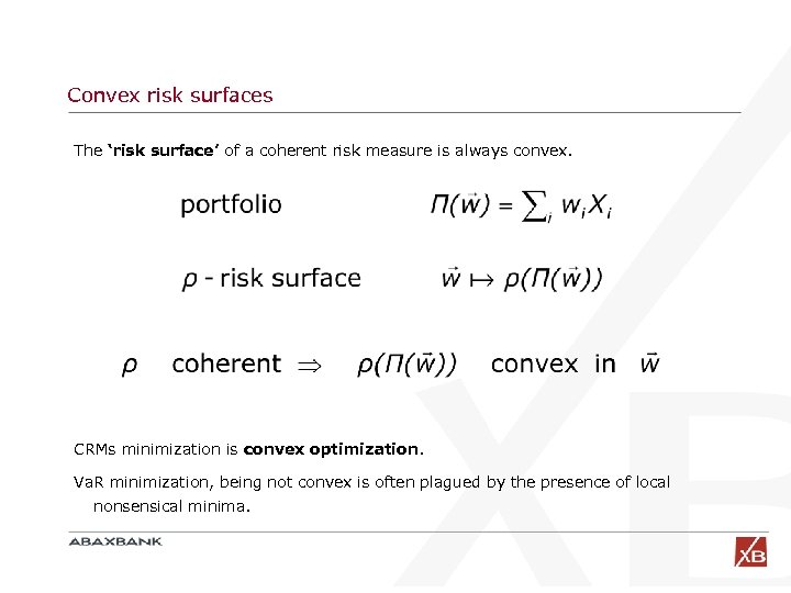 Convex risk surfaces The 'risk surface' of a coherent risk measure is always convex.