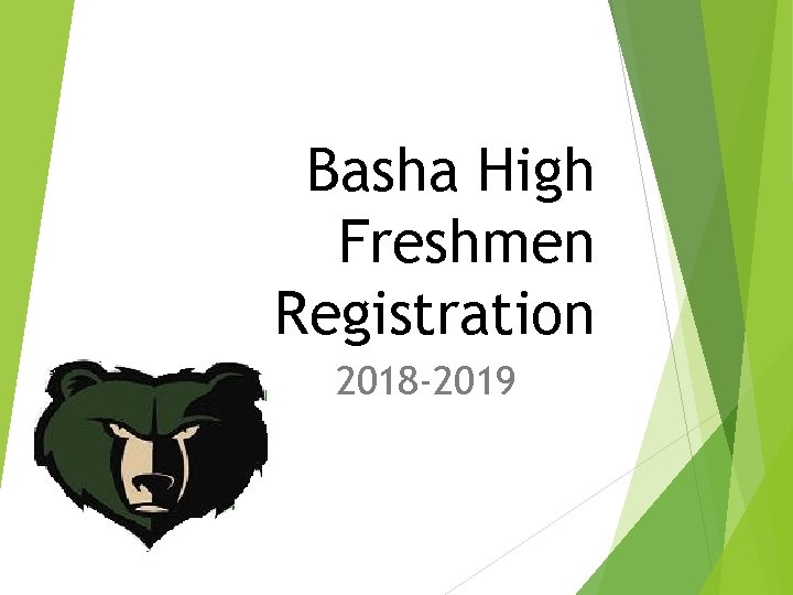 Basha High Freshmen Registration 2018 -2019