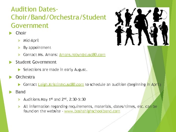 Audition Dates. Choir/Band/Orchestra/Student Government Choir Ø Ø By appointment Ø Mid-April Contact Ms. Amans: