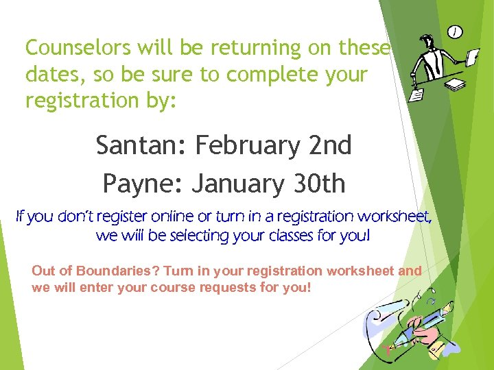 Counselors will be returning on these dates, so be sure to complete your registration