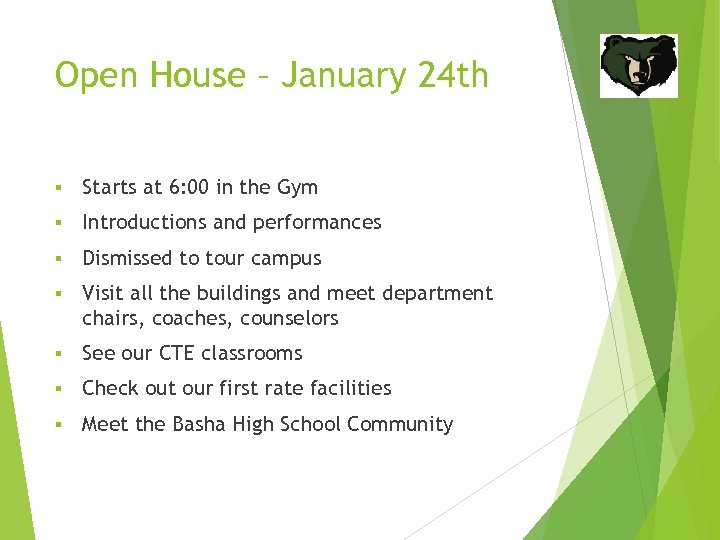 Open House – January 24 th § Starts at 6: 00 in the Gym