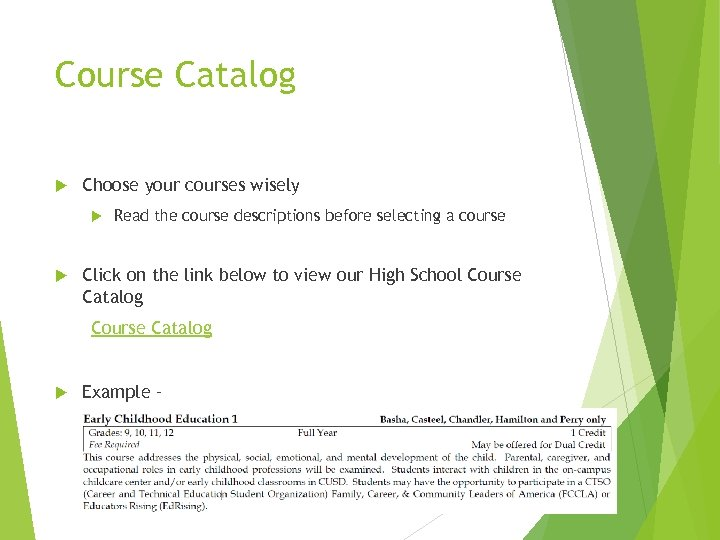 Course Catalog Choose your courses wisely Read the course descriptions before selecting a course