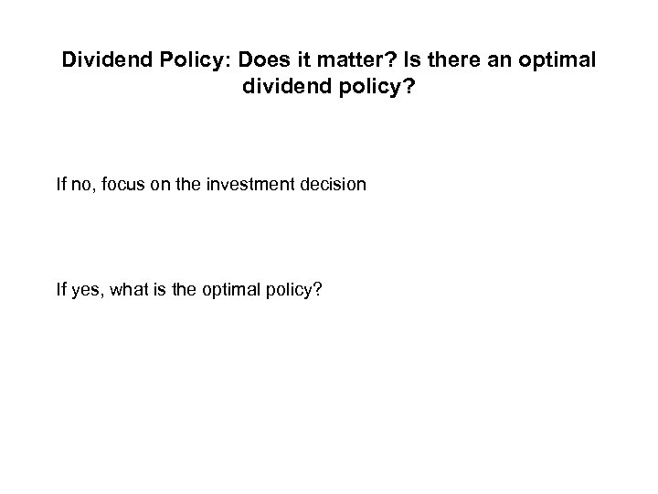 the dividend policy puzzle 2 the so-called dividend puzzle (black 1976) has preoccupied the attention of financial economists at least since modigliani and miller's (1958, 1961) seminal work.