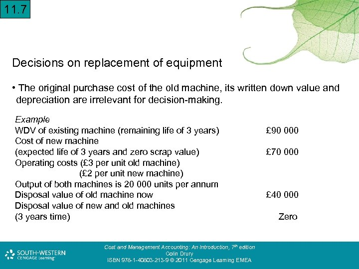 11. 7 Decisions on replacement of equipment • The original purchase cost of the