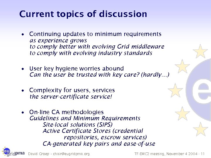 Current topics of discussion · Continuing updates to minimum requirements as experience grows to