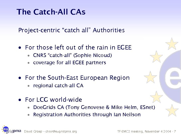 """The Catch-All CAs Project-centric """"catch all"""" Authorities · For those left out of the"""