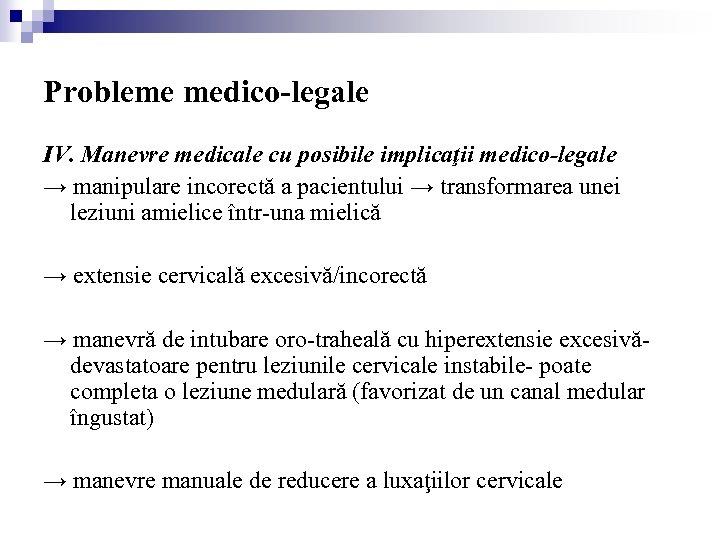 Probleme medico-legale IV. Manevre medicale cu posibile implicaţii medico-legale → manipulare incorectă a pacientului