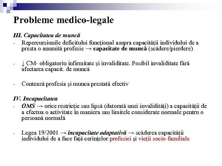 Probleme medico-legale III. Capacitatea de muncă - Repercursiunile deficitului funcţional asupra capacităţii individului de