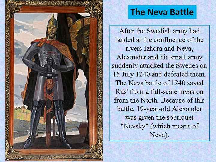 The Neva Battle After the Swedish army had landed at the confluence of the