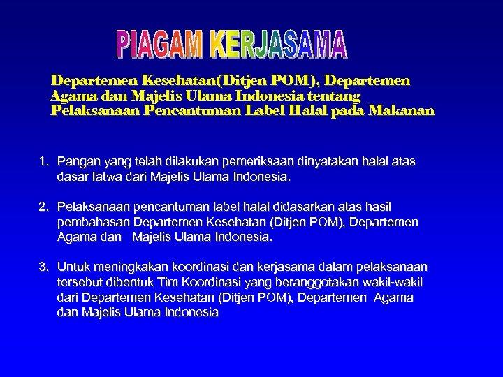 Departemen Kesehatan(Ditjen POM), Departemen Agama dan Majelis Ulama Indonesia tentang Pelaksanaan Pencantuman Label Halal